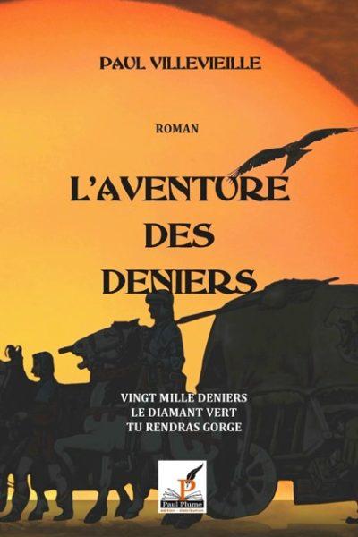 L'AVENTURE DES DENIERS – Paul Villevieille