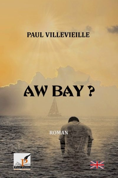 AW BAY ? (version anglaise) – Paul Villevieille