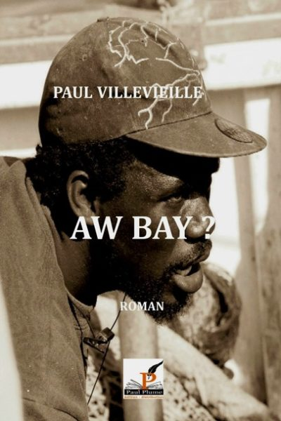 AW BAY ? – Paul Villevieille