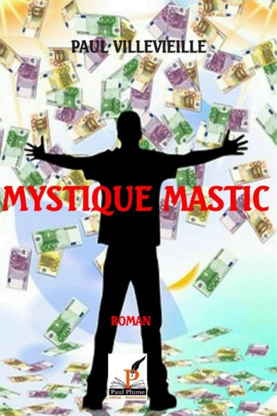 MYSTIQUE MASTIC – Paul Villevieille
